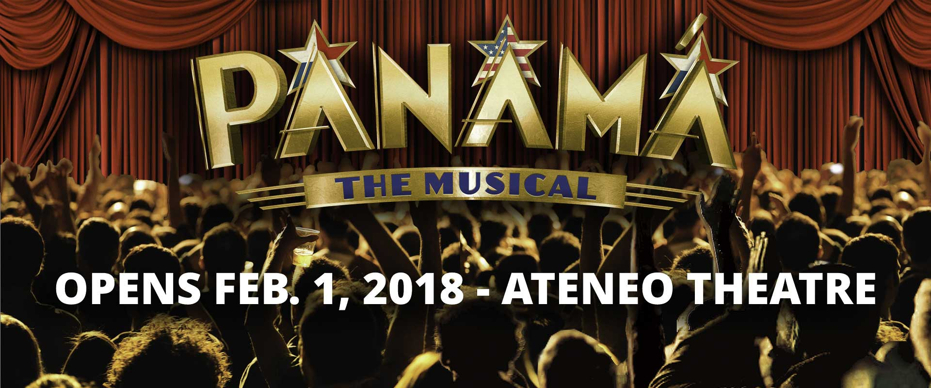 Opens 1 Feb 2018, at Ateneo Theatre   Panama the Musical